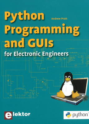 Python Programming & GUI's: for Electronic Engineers (Paperback)