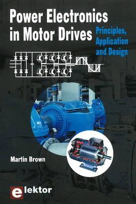 Power Electronics in Motor Drives: Principles, Application & Design (Paperback)