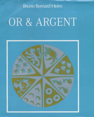 Or and Argent (Hardback)