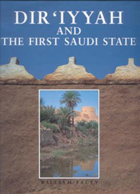 Dir'iyyah and the First Saudi State (Hardback)