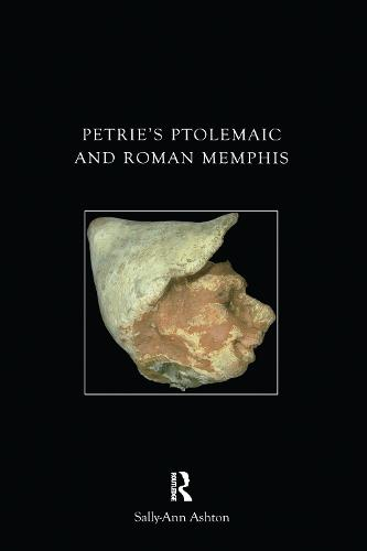 Petrie's Ptolemaic and Roman Memphis - UCL Institute of Archaeology Publications (Paperback)