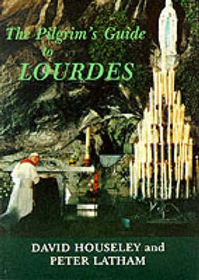 The Pilgrim's Guide to Lourdes - Pilgrim's guide (Paperback)