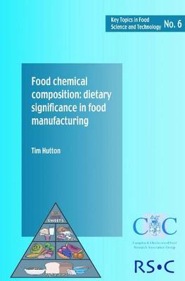 Food Chemical Composition: Dietary Significance in Food Manufacturing (Paperback)