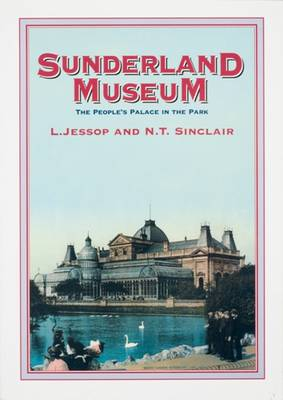 Sunderland Museum: The Peoples' Palace in the Park (Paperback)