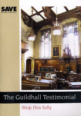 The Guildhall Testimonial: Stop This Folly (Paperback)