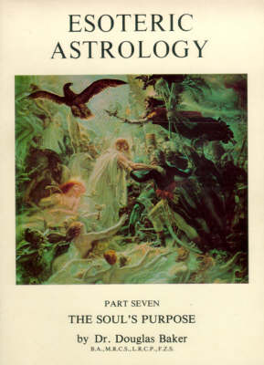 Esoteric Astrology: The Soul's Purpose Pt.7 (Paperback)