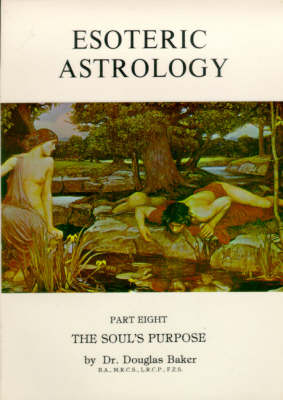 Esoteric Astrology: The Soul's Purpose Pt. 8 (Paperback)