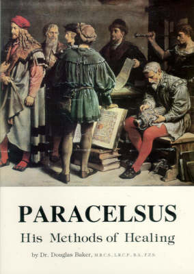 Paracelsus: His Methods of Healing (Paperback)