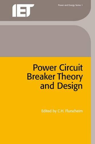 Power Circuit Breaker Theory and Design - Energy Engineering (Paperback)