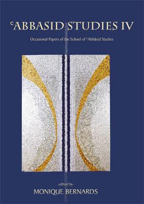 Abbasid Studies IV (Hardback)
