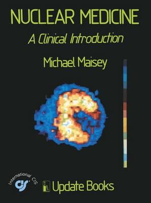Nuclear Medicine: A Clinical Introduction (Hardback)