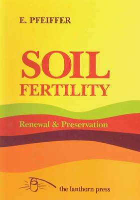 Soil Fertility, Renewal and Preservation: Biodynamic Farming and Gardening (Paperback)