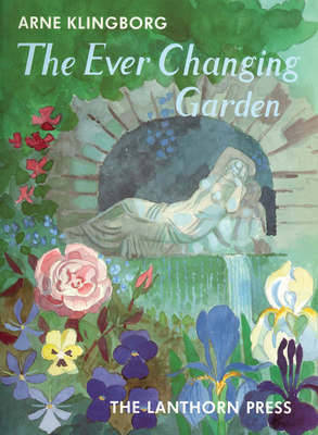 The Ever Changing Garden: Man's Search for Harmony in Garden Design (Paperback)