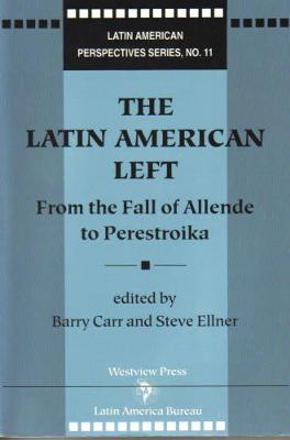 The Latin American Left: From the Fall of Allende to Perestroika (Paperback)