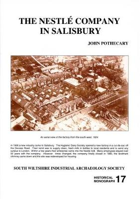 The Nestle Company in Salisbury - Industrial Monographs S. No. 17 (Paperback)