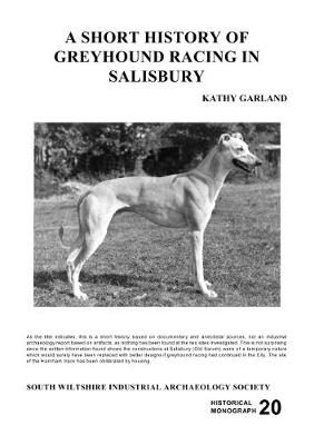 A Short History of Greyhound Racing in Salisbury - Historical Monograph v. 20 (Paperback)