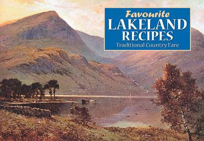 Favourite Lakeland Recipes: Traditional Country Fare - Favourite Recipes (Paperback)