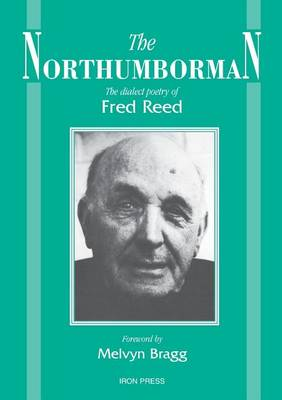 The Northumborman: The Dialect Poetry of Fred Reed (Paperback)