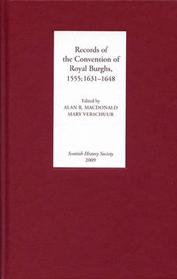 Records of the Convention of Royal Burghs, 1555; 1631-1648 - Scottish History Society 6th Series v. 3 (Hardback)