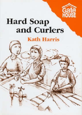 Hard Soap and Curlers (Paperback)