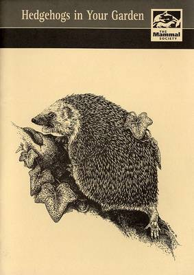 Hedgehogs in Your Garden? - The Mammalaction Series (Paperback)