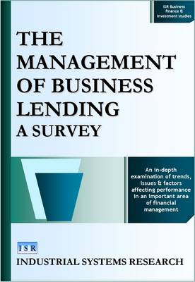 Management of Business Lending: A Survey - ISR Business Finance and Investment Studies (Hardback)