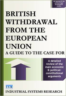 British Withdrawal from the European Union: A Guide to the Case for - ISR Business & the Political-Legal Environment Reports S. (Hardback)