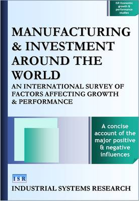 Manufacturing and Investment Around the World: An International Survey of Factors Affecting Growth and Performance - ISR Business & Investment Reports S. (Hardback)