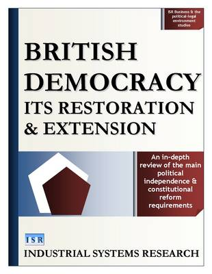 British Democracy: Its Restoration and Extension (Hardback)