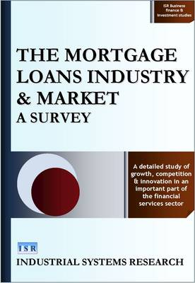The Mortgage Loans Industry and Market: A Survey - ISR Business Finance and Investment Studies No. 3 (Hardback)
