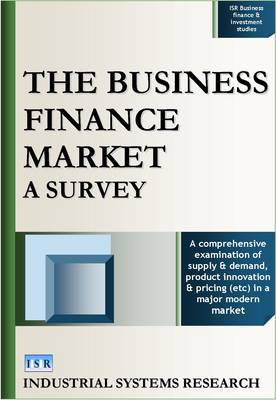 The Business Finance Market: A Survey - ISR Business Finance and Investment Studies No. 3 (Hardback)