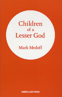 a short analysis of children of a lesser god a play by mark medoff Watching ''children of a lesser god,'' the screen adaptation of mark medoff's 1980 broadway play, is like being on a cruise to nowhere aboard a ship with decent service and above-par fast-food.