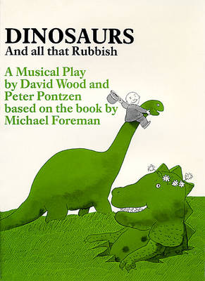 Dinosaurs and All That Rubbish: Musical Play - Plays for young people (Paperback)