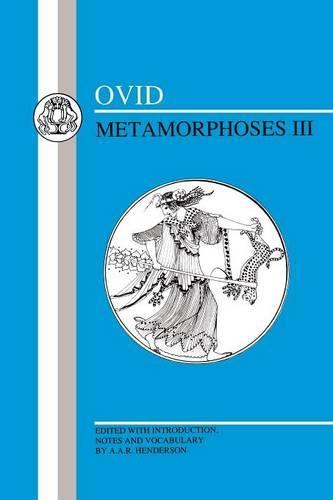 Metamorphoses: Bk. 3 (Paperback)