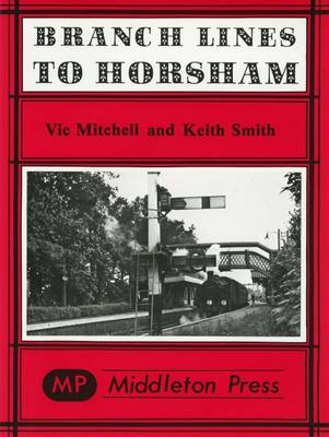 Branch Lines to Horsham - Branch Lines (Hardback)