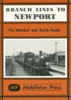 Branch Lines to Newport (IOW): from Ryde, Sandown, Ventnor West, Freshwater & Cowes - Branch Lines (Hardback)