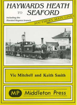 Haywards Heath to Seaford - Southern main line railway albums (Hardback)