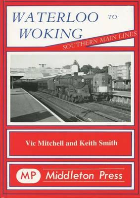 Waterloo to Woking - Southern Main Line (Hardback)