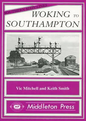 Woking to Southampton - Southern Main Line (Hardback)