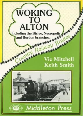 Woking to Alton - Country railway route albums (Hardback)