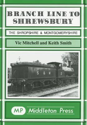 Branch Line to Shrewsbury - Branch Lines (Hardback)