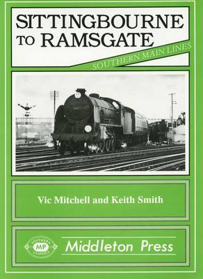 Sittingbourne to Ramsgate - Southern Main Lines (Hardback)