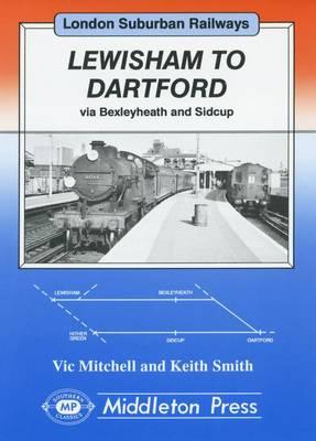 Lewisham to Dartford - London suburban railways (Hardback)