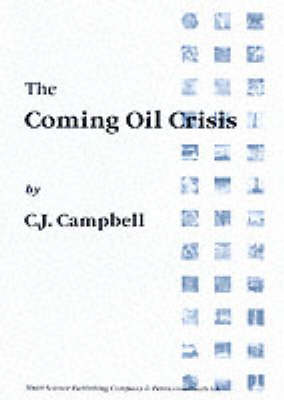 The Coming Oil Crisis (Paperback)
