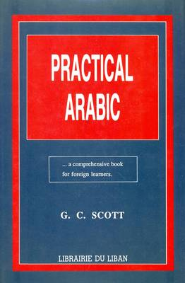 Practical Arabic: A Comprehensive Book for Foreign Learners (Hardback)