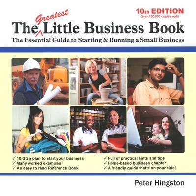 The Greatest Little Business Book: The Essential Guide to Starting & Running a Small Business (Paperback)