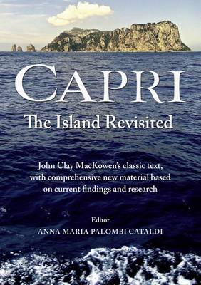 Capri - the Island Revisited: Mackowen's Classic Text with Comprehensive New Modern Material (Paperback)