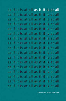 As If it is at All: Simon Cutts - Some Poems 1995-2006 (Paperback)