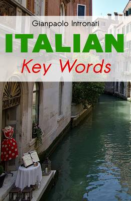 Italian Key Words: Learn Italian Easily: 2000 Word Vocabulary Arranged by Frequency, with Dictionaries - Oleander Language & Literature S. v. 13 (Paperback)