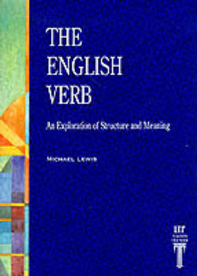 The English Verb - An Exploration of Structure and Meaning (Paperback)
